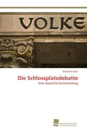 Die Schlossplatzdebatte