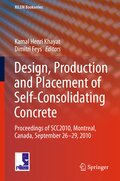 Design, Production and Placement of Self-Consolidating Concrete