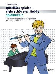 Querflöte spielen - mein schönstes Hobby, Spielbuch für Querflöte und Klavier - Bd.2