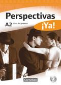 Perspectivas ¡Ya!: Perspectivas ¡Ya! - Spanisch für Erwachsene - Aktuelle Ausgabe - A2