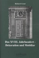 Das XVIII. Jahrhundert - Dekoration und Mobiliar