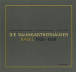 Die Baumgartnerhäuser - Basel 1926-1938