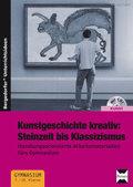 Kunstgeschichte kreativ: Steinzeit bis Klassizismus, m. CD-ROM