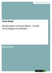 Kinderarmut in Deutschland - Soziale Gerechtigkeit für Kinder?