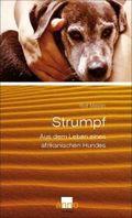 Strumpf -  Aus dem Leben eines afrikanischen Hundes