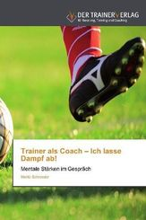 Trainer als Coach - Ich lasse Dampf ab!