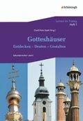Gotteshäuser: Entdecken - Deuten - Gestalten