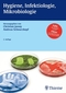 Mikrobiologie, Hygiene und Infektiologie für Pflegeberufe