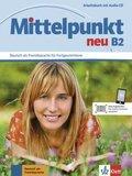 Mittelpunkt neu: Arbeitsbuch mit Audio-CD; Bd.B2
