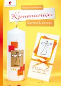 Kommunion - Karten & Kerzen. Mit Vorlagenbogen