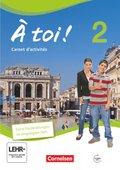 À toi! - Vier- und fünfbändige Ausgabe: Carnet d'activités mit Audios online und eingelegtem Förderheft; Bd.2