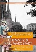 Aufgewachsen in Chemnitz und Karl-Marx-Stadt. Die 40er und 50er Jahre