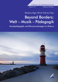 Beyond Borders: Welt - Musik - Pädagogik
