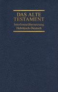 Das Alte Testament, Interlinearübersetzung, Hebräisch-Deutsch, Neuausgabe - Bd.3