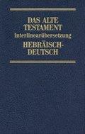 Das Alte Testament, Interlinearübersetzung, Hebräisch-Deutsch, Neuausgabe - Bd.2