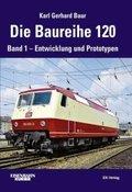 Die Baureihe 120 - Bd.1