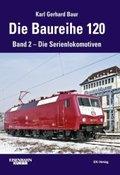 Die Baureihe 120 - Bd.2