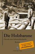 Die Holzbarone - Chronik einer Industriellenfamilie