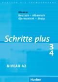 Schritte plus - Deutsch als Fremdsprache: Glossar Deutsch-Albanisch - Fjalorth Gjermanisht-Shqip; Bd.3/4