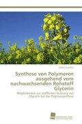 Synthese von Polymeren ausgehend vom nachwachsenden Rohstoff Glycerin
