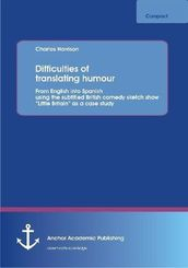"""Difficulties of translating humour: From English into Spanish using the subtitled British comedy sketch show """"Little Bri"""