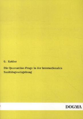 Die Quarantäne-Frage in der internationalen Sanitätsgesetzgebung