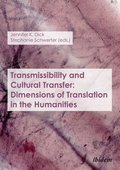Transmissibility and Cultural Transfer - Dimensions of Translation in the Humanities