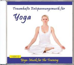 Traumhafte Entspannungsmusik für Yoga, 1 Audio-CD