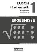 Kusch Mathematik, Neuausgabe 2013: Arithmetik und Algebra, Ergebnisse; Bd.1