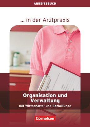 ... in der Arztpraxis, Neubearbeitung 2013: Organisation und Verwaltung in der Arztpraxis, Arbeitsbuch