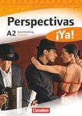Perspectivas ¡Ya!: Sprachtraining Spanisch; Niveau.A2