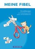 Meine Fibel, Ausgabe 2015: Grundübungen zur Vorbereitung auf das Lesen-/Schreibenlernen