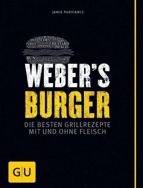 Weber's Burger - Die besten Grillrezepte mit und ohne Fleisch
