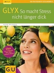 GLYX: So macht Stress nicht länger dick