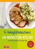 Weight Watchers 20-Minuten-Küche - Schnelle Rezepte für jeden Tag