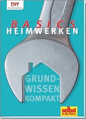 Heimwerken Basics - Grundwissen kompakt