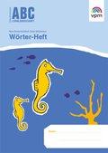ABC Lernlandschaft, Neubearbeitung: 1. Schuljahr, Wörter-Heft