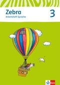 Zebra, Ausgabe ab 2011: 3. Schuljahr, Arbeitsheft Sprache