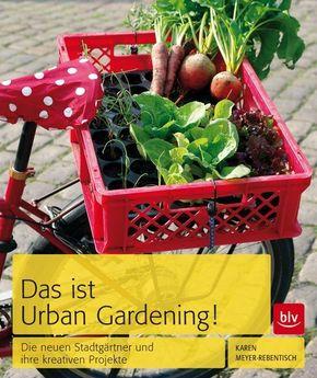 Das ist Urban Gardening!