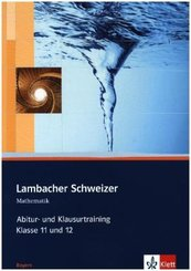 Lambacher-Schweizer, Ausgabe Bayern: Lambacher Schweizer Mathematik Abitur- und Klausurtraining. Ausgabe Bayern