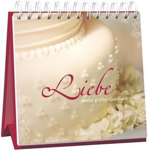 Liebe ist das größte Geschenk