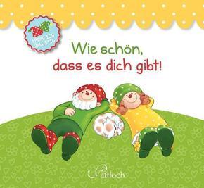 Herr Fröhlich & Fräulein Lustig: Wie schön, dass es dich gibt!