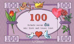 100 Gründe, warum du mir lieb und teuer bist