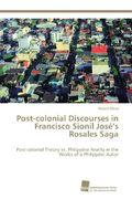 Post-colonial Discourses in Francisco Sionil José's Rosales Saga