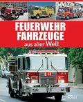 Feuerwehrfahrzeuge aus aller Welt