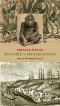 Master Pongo oder Ein Gorilla erobert Europa