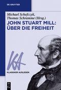 John Stuart Mill: Über die Freiheit