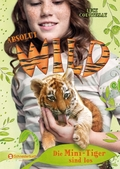 Absolut WILD - Die Mini-Tiger sind los