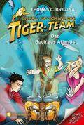 Ein Fall für dich und das Tiger-Team - Das Buch aus Atlantis