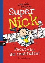 Super Nick - Packt ein, ihr Knalltüten!